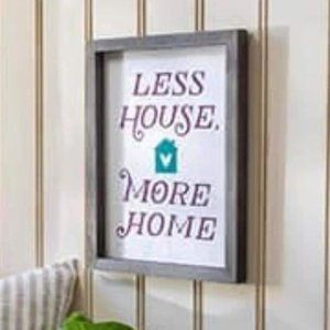 Less house More Home Hand painted wood sign